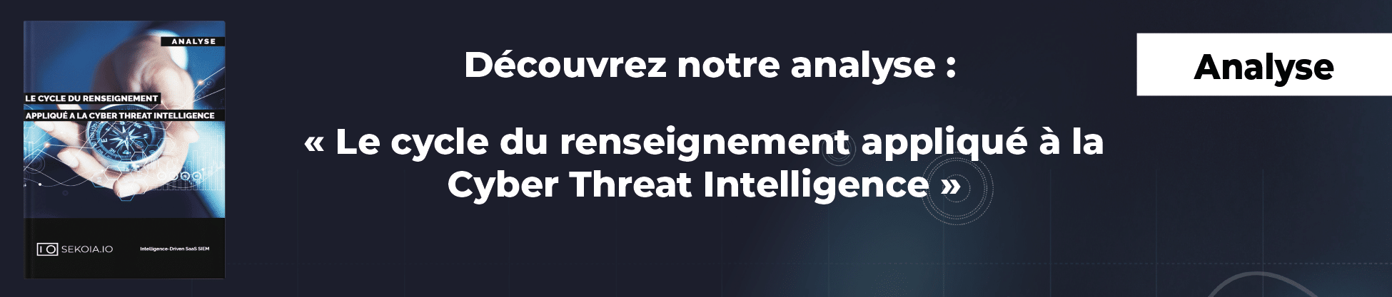 Banner of the intelligence cycle applied to threat intelligence analysis